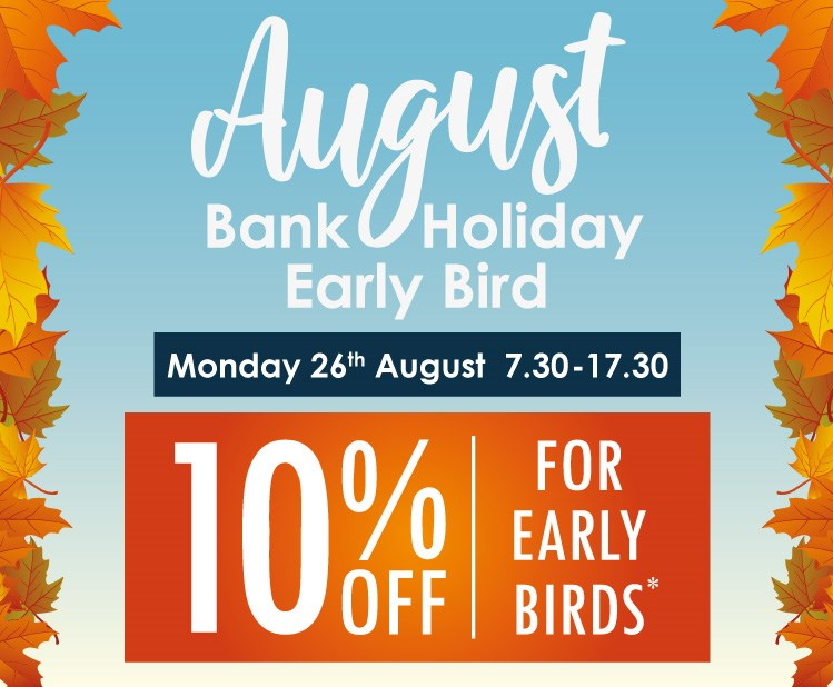 august-bank-holiday-early-bird-2019-save-10pc-off-purchases